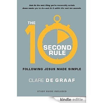The 10-Second Rule: Following Jesus Made Simple (English Edition) [Kindle-editie]