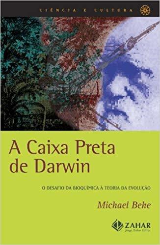 A Caixa Preta De Darwin. O Desafio Da Bioquímica À Teoria Da Evolução. Coleção Ciência e Cultura