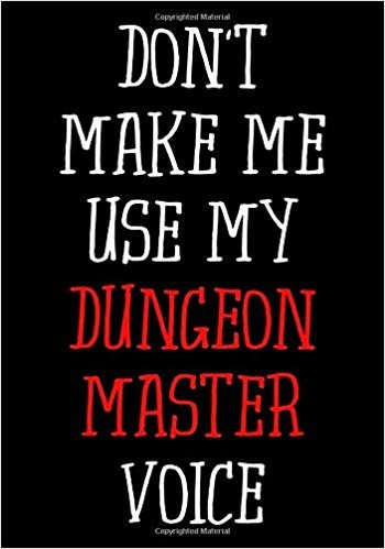 Don't make me use my Dungeon Master voice: Blank college ruled journal: Funny RPG themed note book for role playing gamers: Black, red and white cover