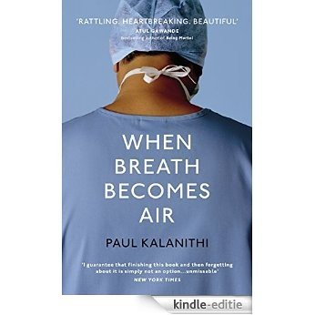 When Breath Becomes Air [Kindle-editie]