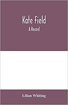 Kate Field; a record