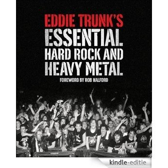Eddie Trunk's Essential Hard Rock and Heavy Metal (English Edition) [Kindle-editie]
