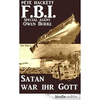 Satan war ihr Gott (FBI Special Agent) (German Edition) [Kindle-editie]