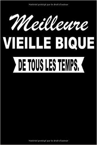 Meilleure VIEILLE BIQUE De Tous Les Temps.: Carnet De Notes Journal Intime  Livre De Poche To Do Cahier Pour Hommes Et Femmes - Livre d'idées 110 Pages Lignées