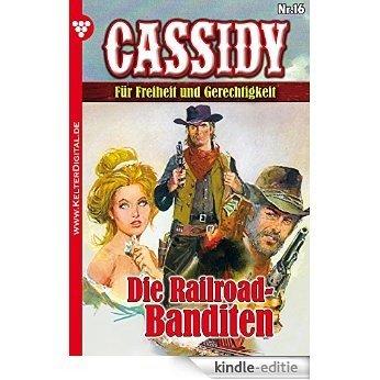 Cassidy 16 - Erotik Western: Die Railroad-Banditen (German Edition) [Kindle-editie]