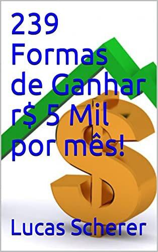 239 Formas de Ganhar r$ 5 Mil por mês!