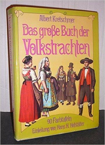 Das grosse Buch der Volkstrachten