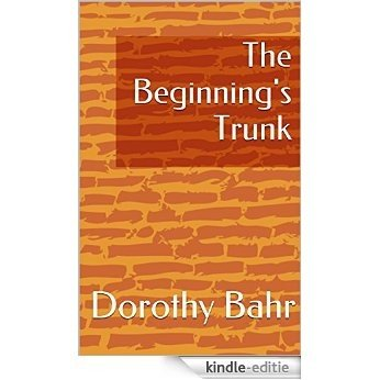 The Beginning's Trunk (English Edition) [Kindle-editie]