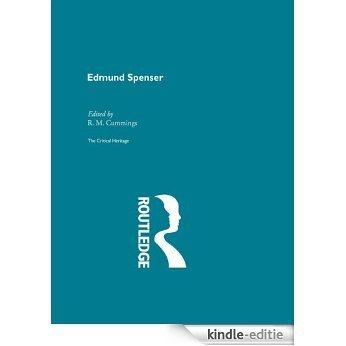Edmund Spencer: The Critical Heritage (The Collected Critical Heritage : Medieval Romance) [Kindle-editie]
