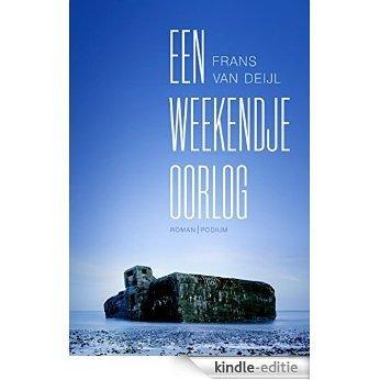 Een weekendje oorlog [Kindle-editie]