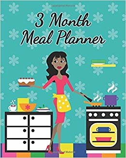 3 Month Meal Planner: Weekly Meal Prep Tracker & 3 Blank Month Calendar - Includes Freezer, Pantry, & Fridge Inventory - Cut Out Grocery Shopping Lists - Beautiful Modern Busy Ethnic Woman in Kitchen