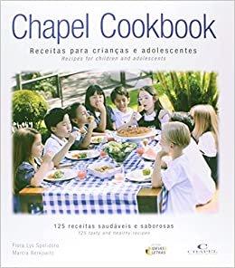 Chapel Cookbook. Receitas Para Crianças e Adolescentes