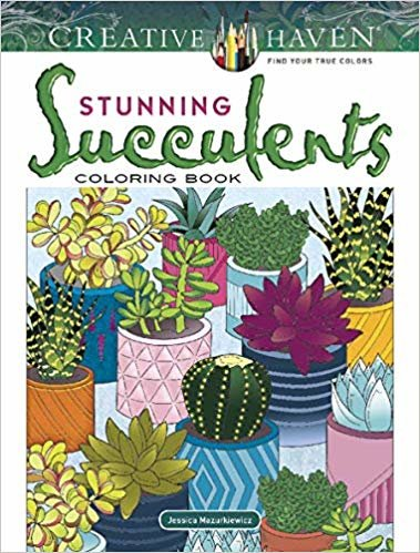 Creative Haven Stunning Succulents Coloring Book (Creative Haven Coloring Books)