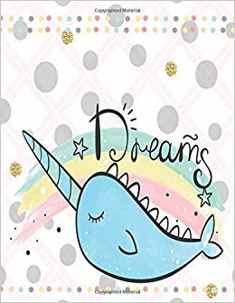 Dreams: I'm unicorn cover and Lined pages, Extra large (8.5 x 11) inches, 110 pages, White paper