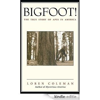 Bigfoot!: The True Story of Apes in America (English Edition) [Kindle-editie]