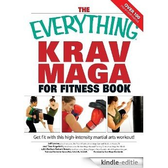 The Everything Krav Maga for Fitness Book: Get fit fast with this high-intensity martial arts workout (Everything®) [Kindle-editie]