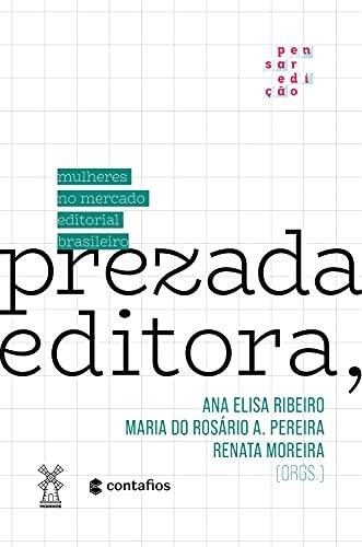 Prezada Editora,: mulheres no mercado editorial brasileiro