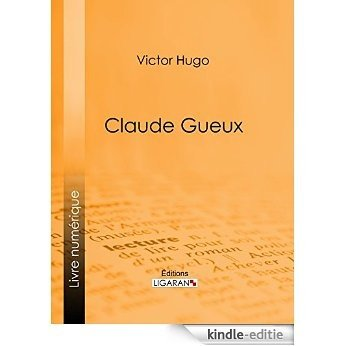 Claude Gueux (French Edition) [Kindle-editie]