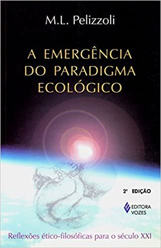 Emergência do paradigma ecológico: Reflexões ético-filosóficas para o século XXI