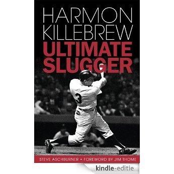 Harmon Killebrew: Ultimate Slugger [Kindle-editie]