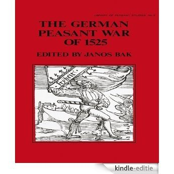 The German Peasant War of 1525 (The Library of Peasant Studies : No. 3) [Kindle-editie]