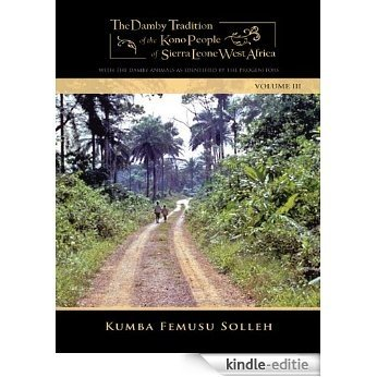THE DAMBY TRADITION OF THE KONO OF SIERRA LEONE-WEST AFRICA (English Edition) [Kindle-editie]