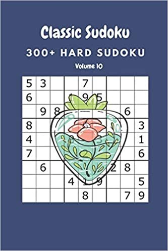 Classic Sudoku: 300+ Hard sudoku Volume 10