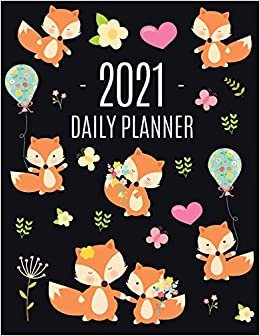 Red Fox Planner 2021: Funny Animal Planner Calendar Organizer | Artistic January - December 2021 Agenda Scheduler | Cute Large Black 12 Months Planner for Meetings, Appointments, Goals, School or Work