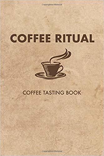 Coffee Ritual: Coffee Tasting Book
