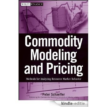 Commodity Modeling and Pricing: Methods for Analyzing Resource Market Behavior (Wiley Finance) [Kindle-editie]