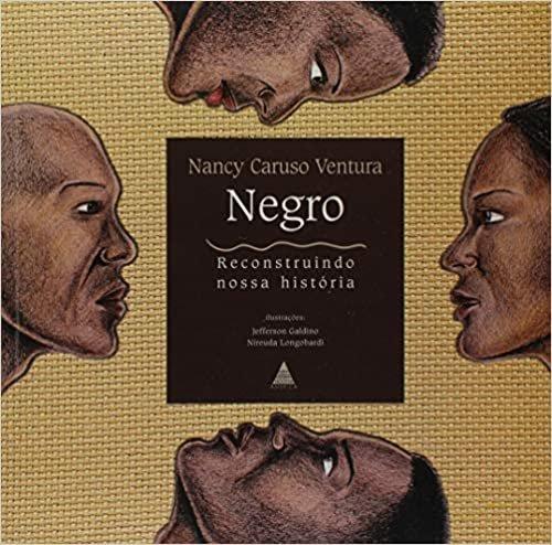 Negro. Reconstruindo Nossa História