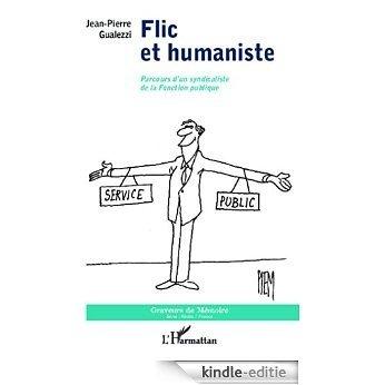 Flic et humaniste: Parcours d'un syndicaliste de la Fonction publique (Graveurs de Mémoire) [Kindle-editie]
