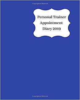 Personal trainer Appointment Diary 2019: April 2019 - Dec 2019 Appointment diary. Day to a page with hourly client times to ensure home business organization. Blue design