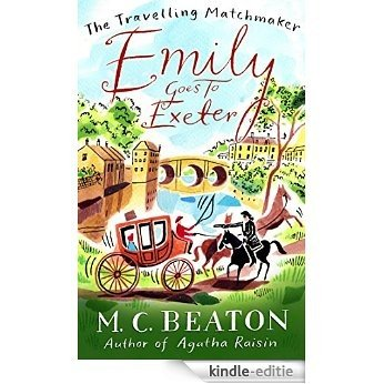 Emily Goes to Exeter (The Travelling Matchmaker Series Book 1) (English Edition) [Kindle-editie]