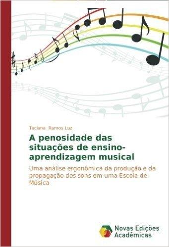 A Penosidade Das Situacoes de Ensino-Aprendizagem Musical