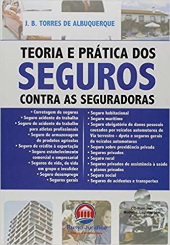 Teoria e Prática dos Seguros Contra as Seguradoras