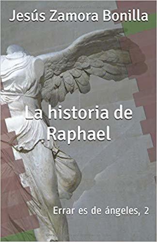 LA HISTORIA DE RAPHAEL: ERRAR ES DE ÁNGELES (2)