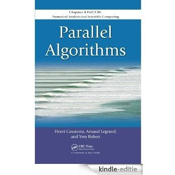 Parallel Algorithms (Chapman & Hall/CRC Numerical Analysis and Scientific Computing Series) [Print Replica] [Kindle-editie]