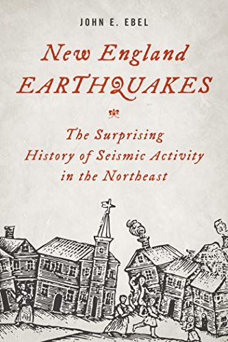 New England Earthquakes: The Surprising History of Seismic Activity in the Northeast (English Edition)