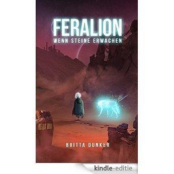 Feralion: Wenn Steine erwachen (Feralion - Die Legende vom wilden Kind 1) (German Edition) [Kindle-editie]