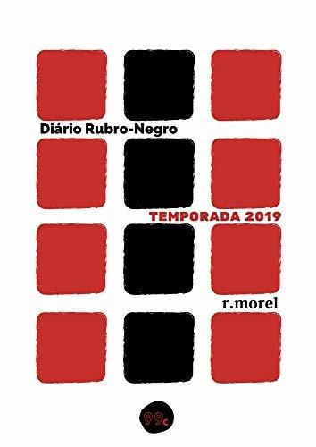 """Diário Rubro-Negro: Temporada 2019 (Coleção """"DRN"""" Livro 1)"""