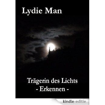 Trägerin des Lichts - Erkennen (German Edition) [Kindle-editie]