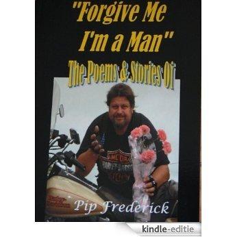 Forgive me I'm a man (English Edition) [Kindle-editie]