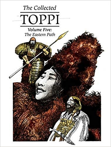 The Collected Toppi vol.5: The Eastern Path