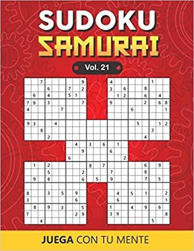 Juega con tu mente: SUDOKU SAMURAI Vol. 21: 100 Rompecabezas para Adultos | Fáciles y Avanzados | Ideales para Aumentar la Memoria y la Lógica | 1 Sudoku por Página | Soluciones Incluidas al Final