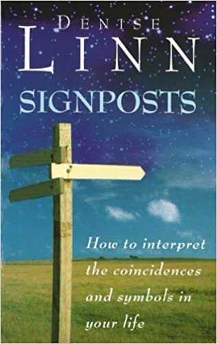 Signposts: The Universe is Whispering to You