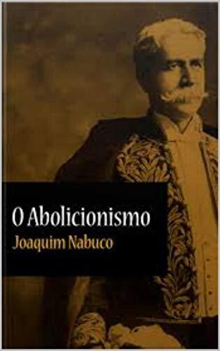 O Abolicionismo