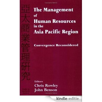 The Management of Human Resources in the Asia Pacific Region: Convergence Revisited (Studies in Asia Pacific Business) [Kindle-editie]