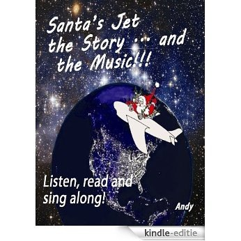 Santa's Jet the Story.... and the Music (English Edition) [Kindle-editie]