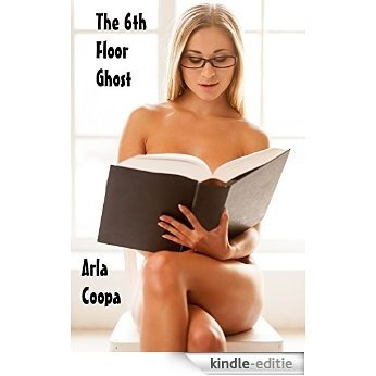 The 6th Floor Ghost (Bite Sized Arla Book 13) (English Edition) [Kindle-editie]